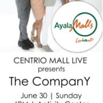 The CompanY to hold a show at Ayala Centrio Mall CDO @AyalaCentrio