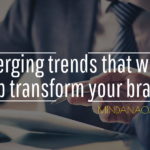 2 emerging trends that will transform your brand in 2019