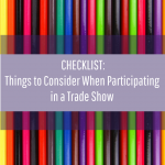 CHECKLIST: Things to Consider When Participating in a Trade Show