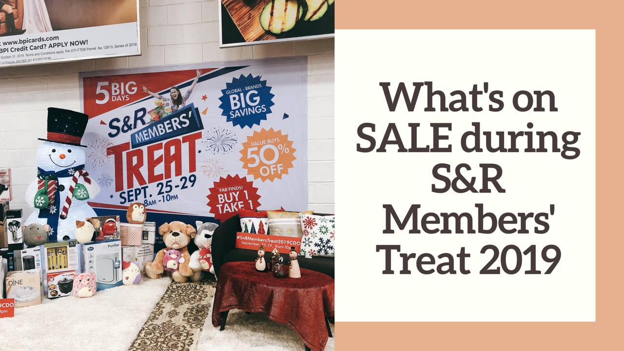 LOOK: Buy 1 Take 1 deals, 50% off and lots of amazing buys during the S&R Members Treat 2019! (Plus here's an online GIVEAWAY!)