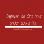 Cagayan de Oro now placed under community quarantine - here are the guidelines